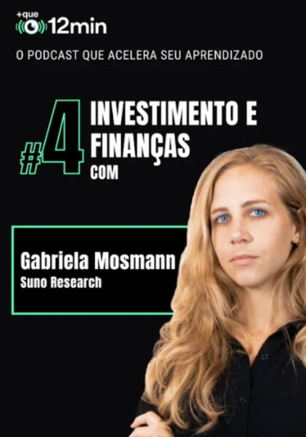 EP #4: Investimentos e Finanças com Gabriela Mosmann   Resumo